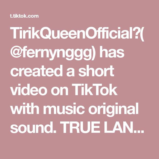 Tirikqueenofficial Fernynggg Has Created A Short Video On Tiktok With Music Original Sound True Langggg Hahahaha Fernstyle