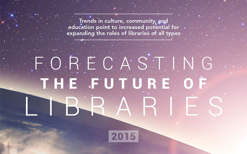 Forecasting the Future of Libraries 2015 American