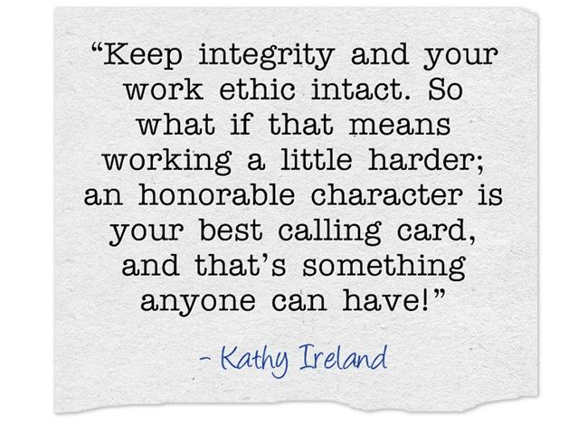 integrity and work ethic | Words to live by | Work ethic quotes