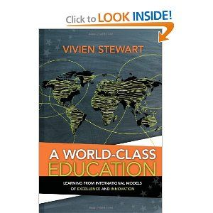A World Class Education Learning From International Models Of Excellence And Innovation By Vivien Stewart Education Innovation Elearning