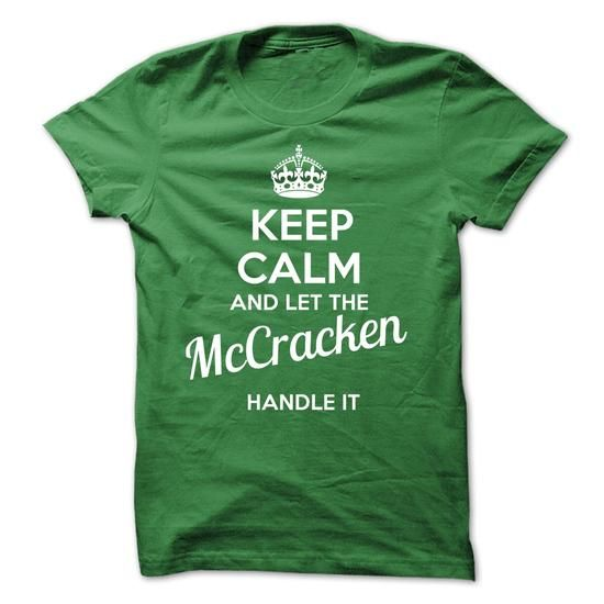 MCCRACKEN KEEP CALM AND THE THE MCCRACKEN HANDLE IT - #cool tshirt #tshirt display. TRY => https://www.sunfrog.com/Valentines/MCCRACKEN-KEEP-CALM-AND-THE-THE-MCCRACKEN-HANDLE-IT.html?68278