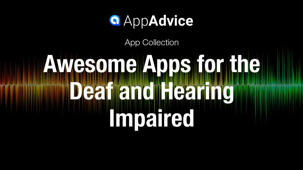 Apps for the Deaf and Hearing Impaired Hearing impaired