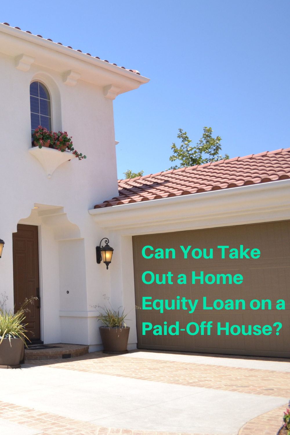 Taking Out A Home Equity Loan On A Paid Off House Lendedu Home Equity Loan Home Equity Home Loans