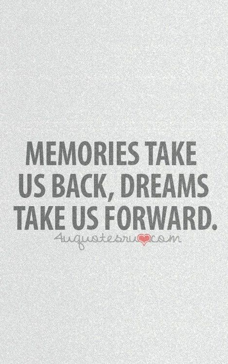 Memories Dreams Plaques Pinterest Quotes Life Quotes And Sayings