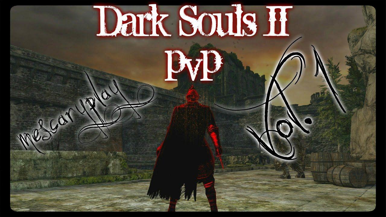 Dark Souls 2 PvP montage First Invasion vol.1 Dark