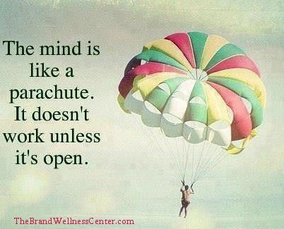 The mind is like a parachute. It doesn't work unless it's open.  ♥Comment♥Like ♥ Repin♥
