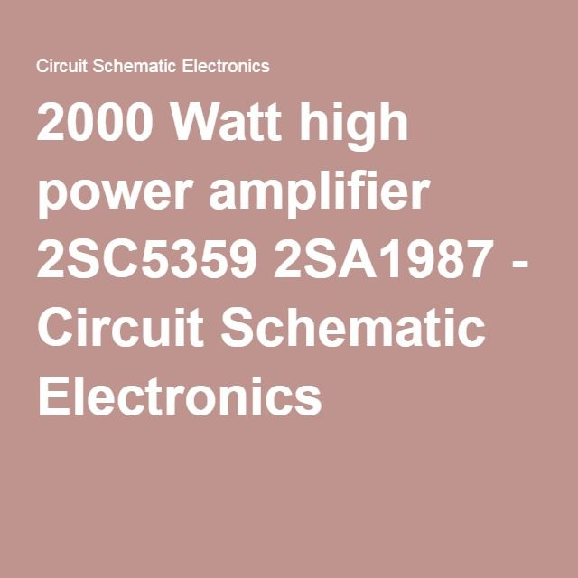 2000 Watt High Power Amplifier 2sc5359 2sa1987 Circuit