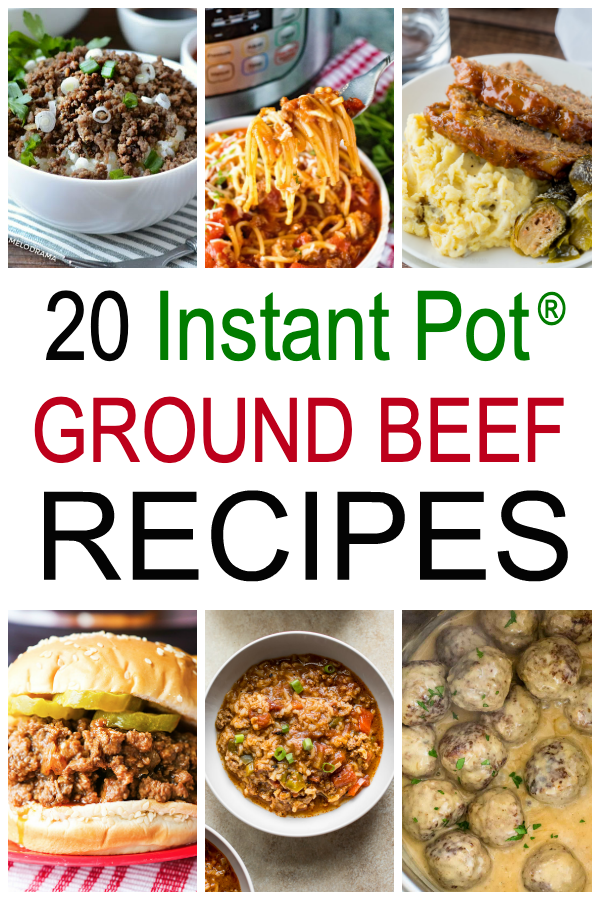 20 Instant Pot Ground Beef Recipes In 2020 Beef Recipes Ground Beef Recipes Beef Recipes For Dinner