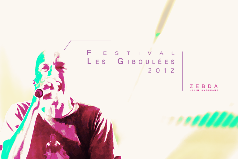 Les Giboulées #11 / Ed. 2012 / Hakim Amokrane (Zebda)