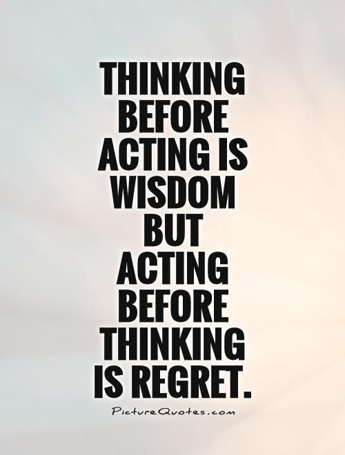 Youll Regret It Quotes Quotesgram Acting Quotes Regret Quotes Sneaky People Quotes
