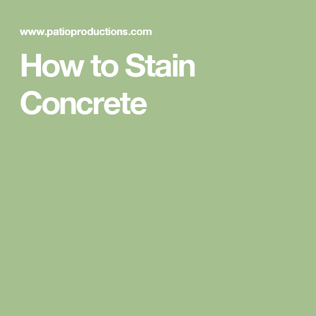 how to stain concrete garden pinterest stained concrete