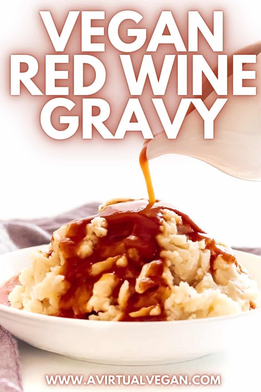 Vegan Red Wine Gravy Recipe In 2020 Vegetarian Recipes Easy Dinner Red Wine Gravy Vegetarian Recipes Dinner