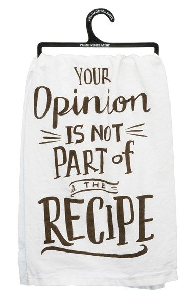 PRIMITIVES BY KATHY 'Your Opinion is Not Part of the Recipe' Dish Towel available at #Nordstrom