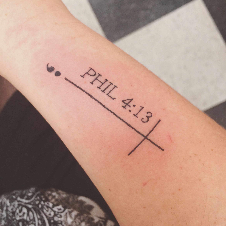 Semi Colon Philippians 4 13 Cross Tattoos Tattoos Christian