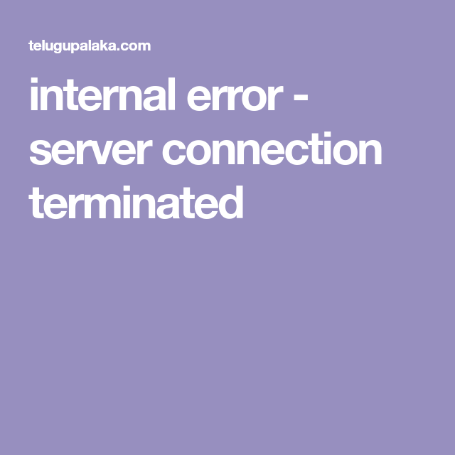 Server Connection Terminated In 2020