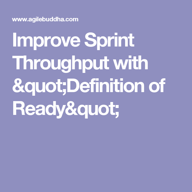 """Quot Definition Extraordinary Improve Sprint Throughput With """"definition Of Ready""""  Agile"""
