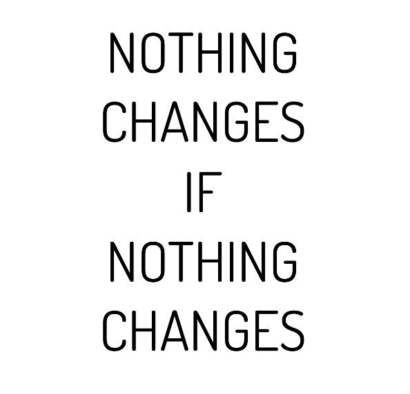 Exceptionnel Nothinu0027 Changes If Nothinu0027 Changes. @Inshaalkhizar.