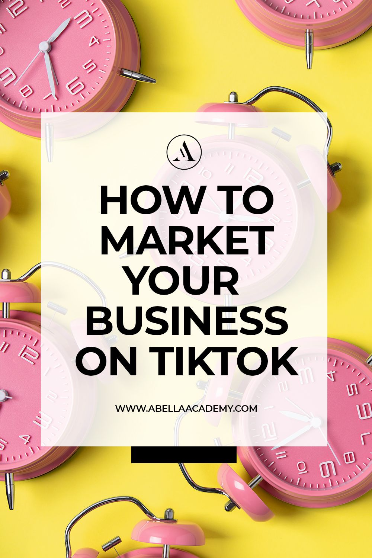 How To Market Your Business On Tiktok Influencer Marketing Marketing Advertising