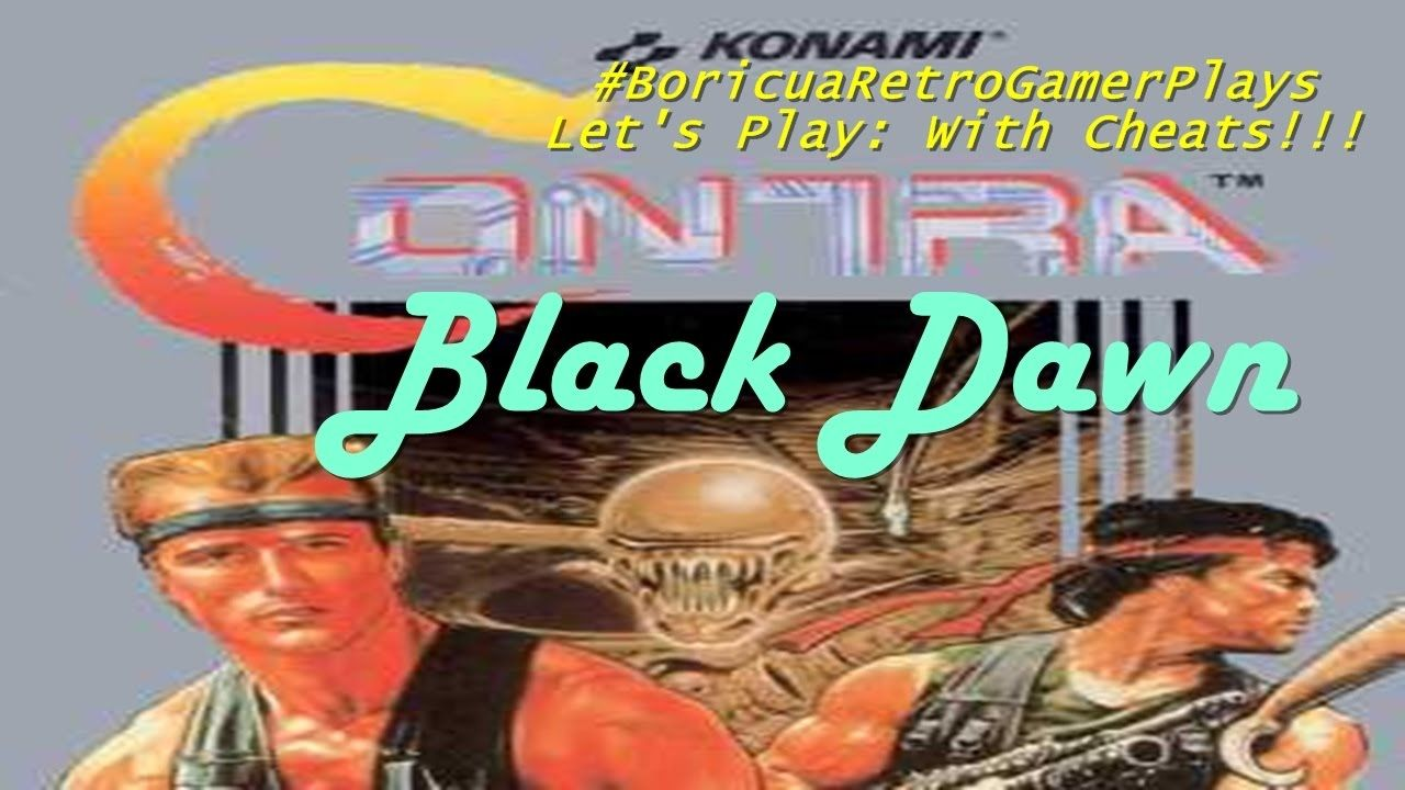 Let's Play: Contra: Black Dawn (With Cheats)