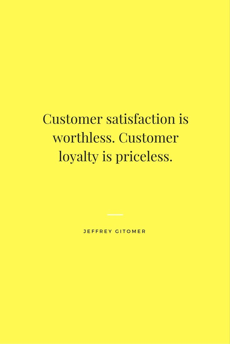 Customer Satisfaction Quotes Customer Satisfaction Is Worthlesscustomer Loyalty Is Priceless