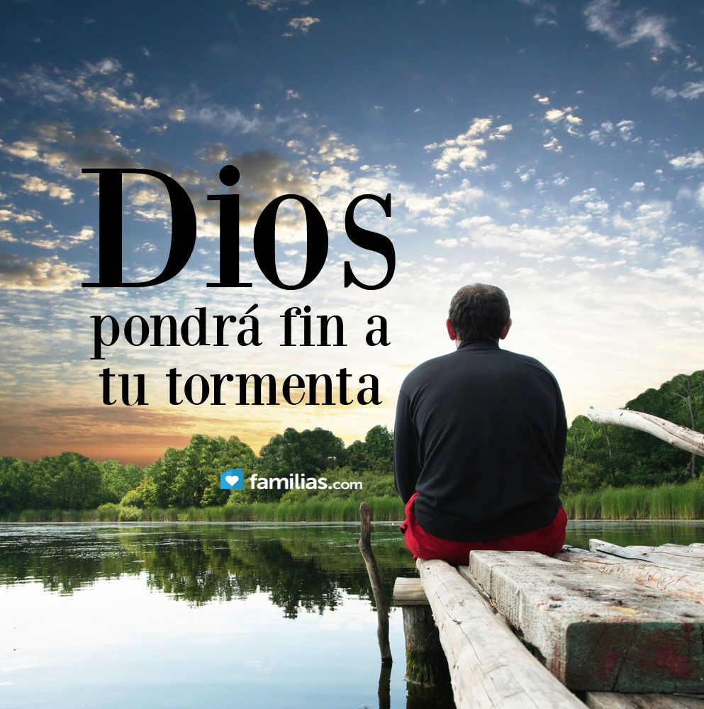 Dios pondrá fin a tu tormenta