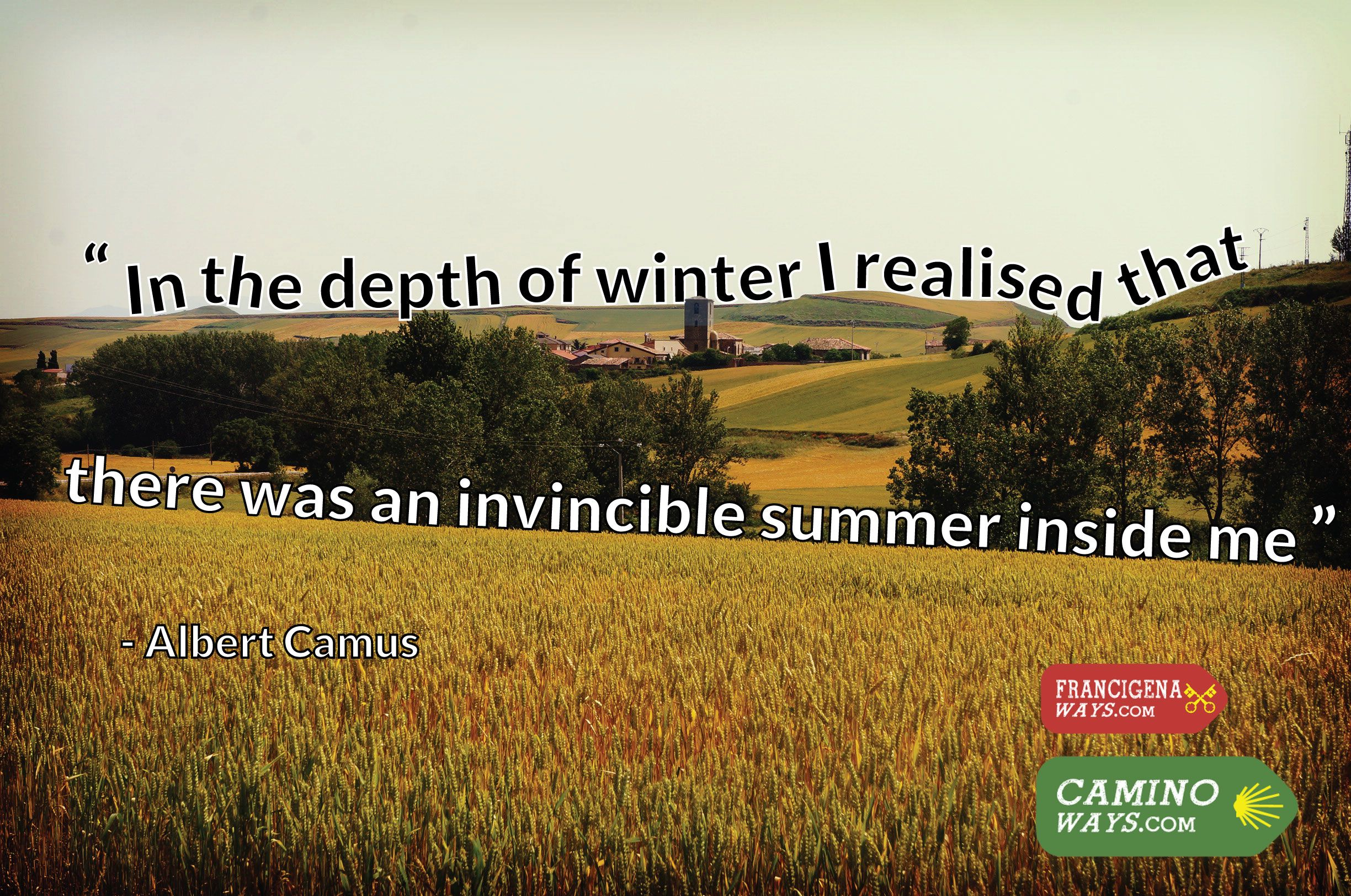 """In the depth of winter I realised that there was an invincible summer inside me."" #AlbertCamus #CaminoWays #FrancigenaWays #SundayQuote"