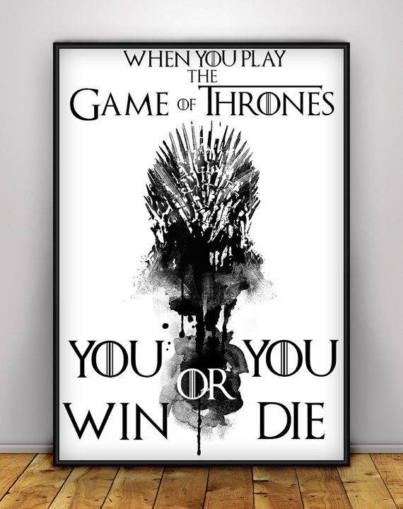 Game of thrones Printable Quote Poster, Instant Download, You Win or ...