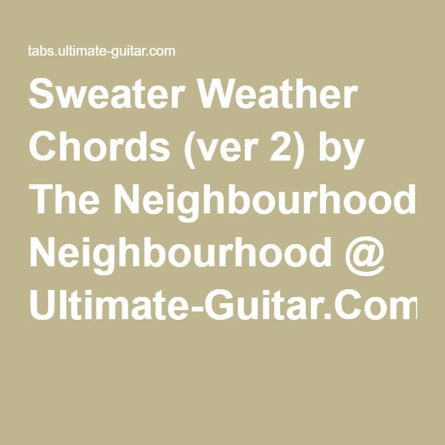 Sweater Weather Chords Ver 2 By The Neighbourhood At Ultimate