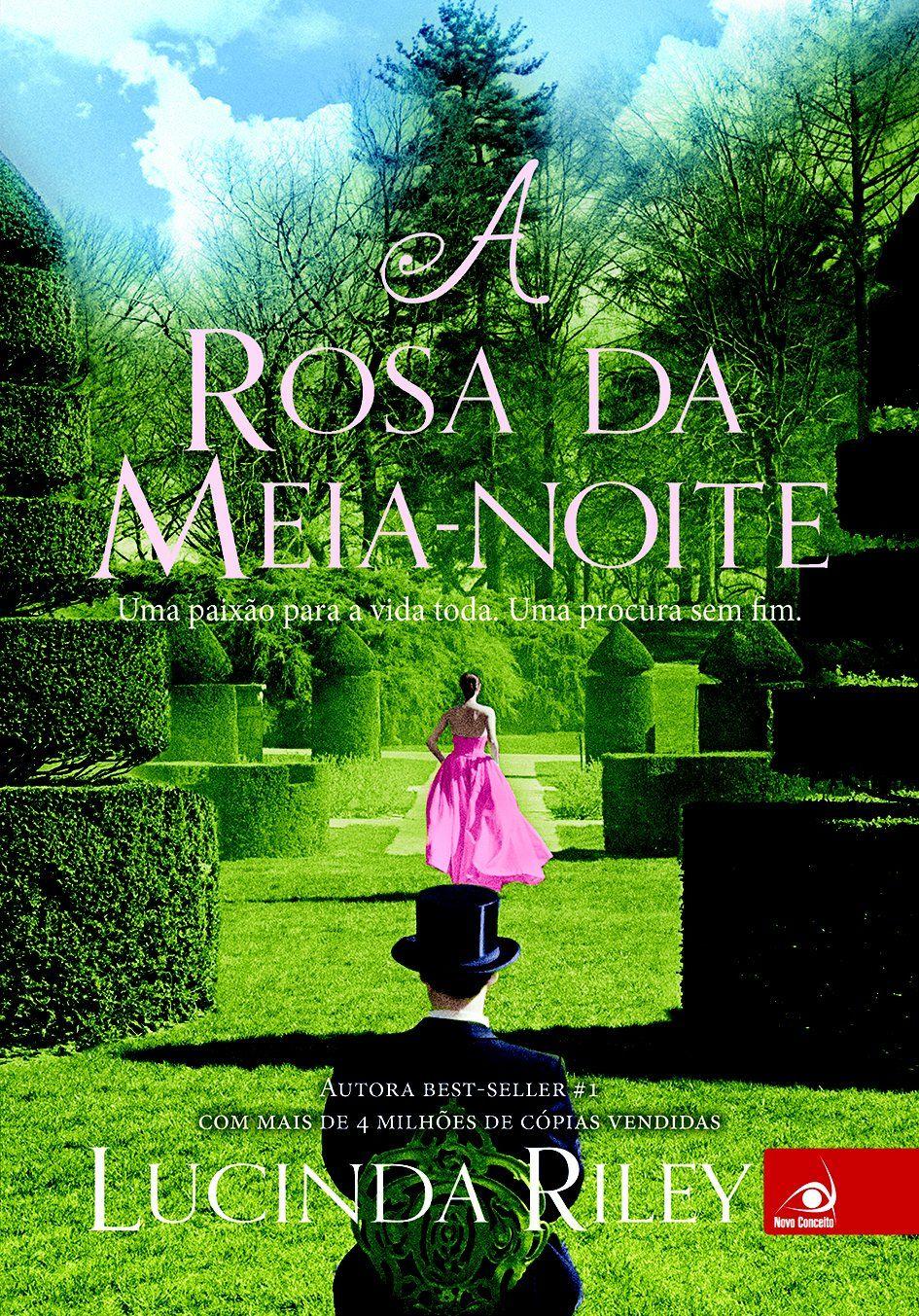 A Rosa Da Meia Noite Lucinda Riley Com Imagens Livros De