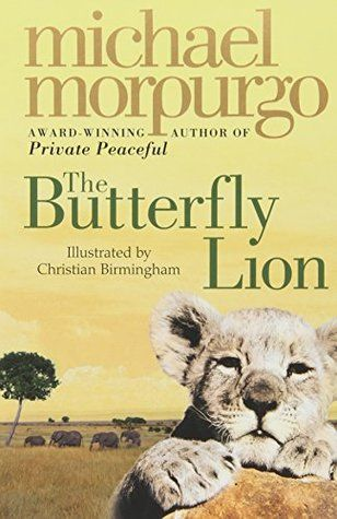 The Butterfly Lion Michael Morpurgo Michael Morpurgo Books Books For Teens