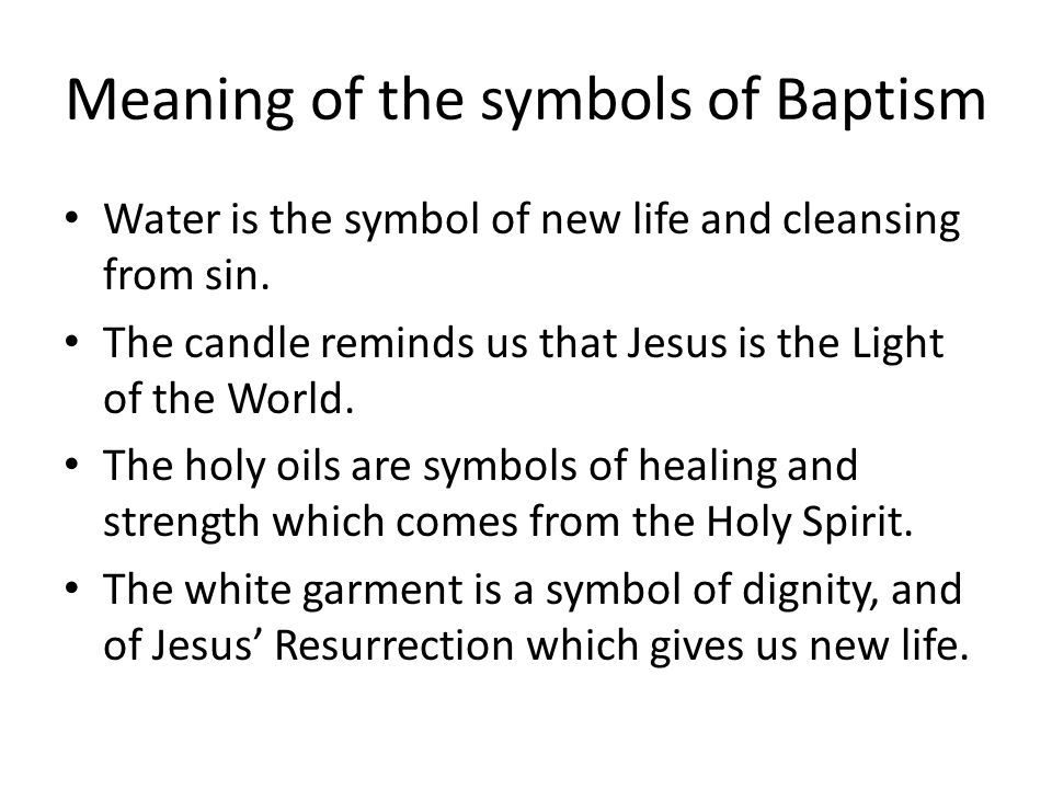 Meaning Of The Symbols Of Baptism Water Is The Symbol Of New Life