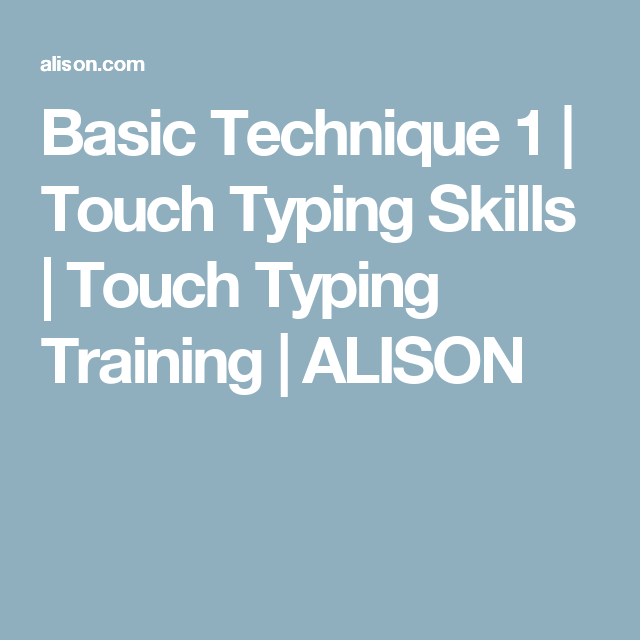 Basic Technique 1 | Touch Typing Skills | Touch Typing Training | ALISON