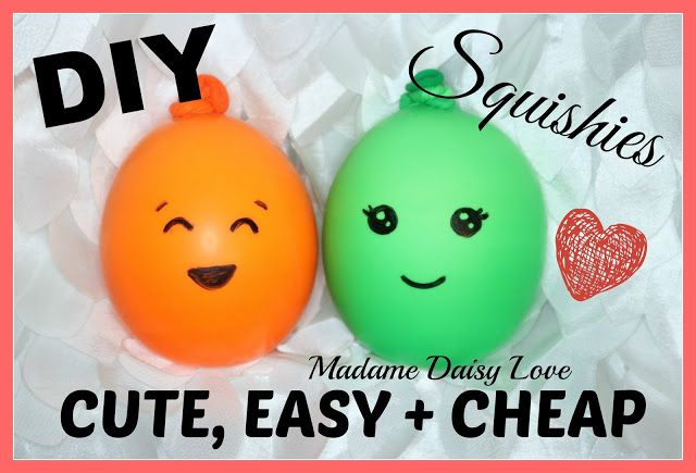 Madame Daisy Love DIY CUTE SQUISHIES EASY CHEAP TO MAKE Balloons Dollar Store