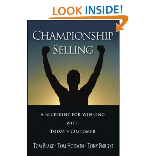 Championship Selling A Blueprint for Winning with Todayu0027s Customers - new blueprint wealth australia