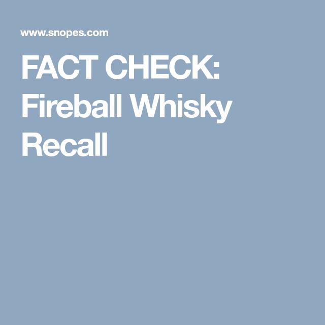 False Fireball Whiskey Recall Dangerous Ingredients Alcohol Content Fireball Whiskey