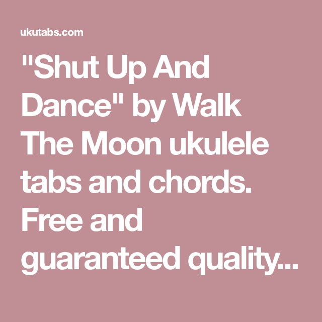 Shut Up And Dance By Walk The Moon Ukulele Tabs And Chords Free