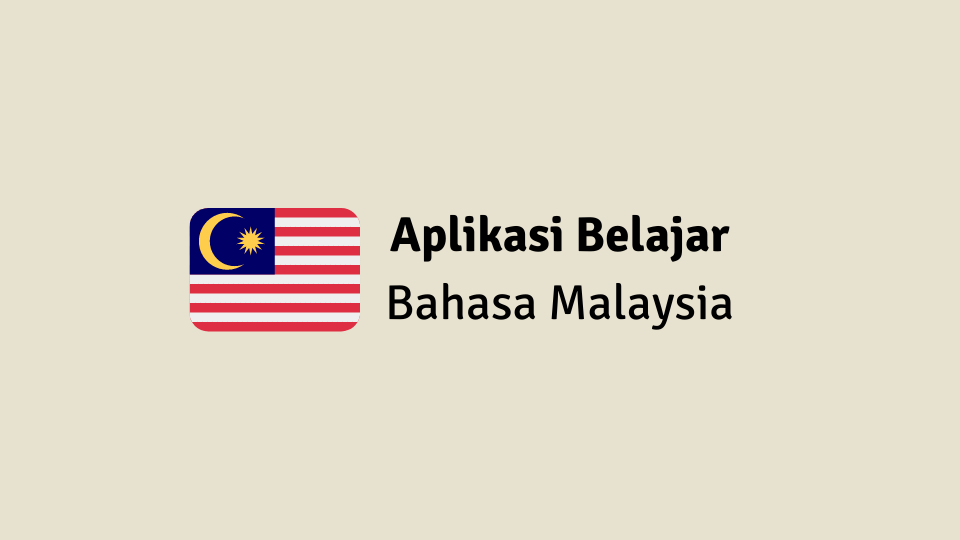 6 Aplikasi Belajar Bahasa Malaysia Di Android Terbaik Bahasa Belajar Aplikasi