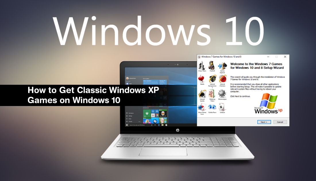 How to Get Classic Windows XP Games on Windows 10