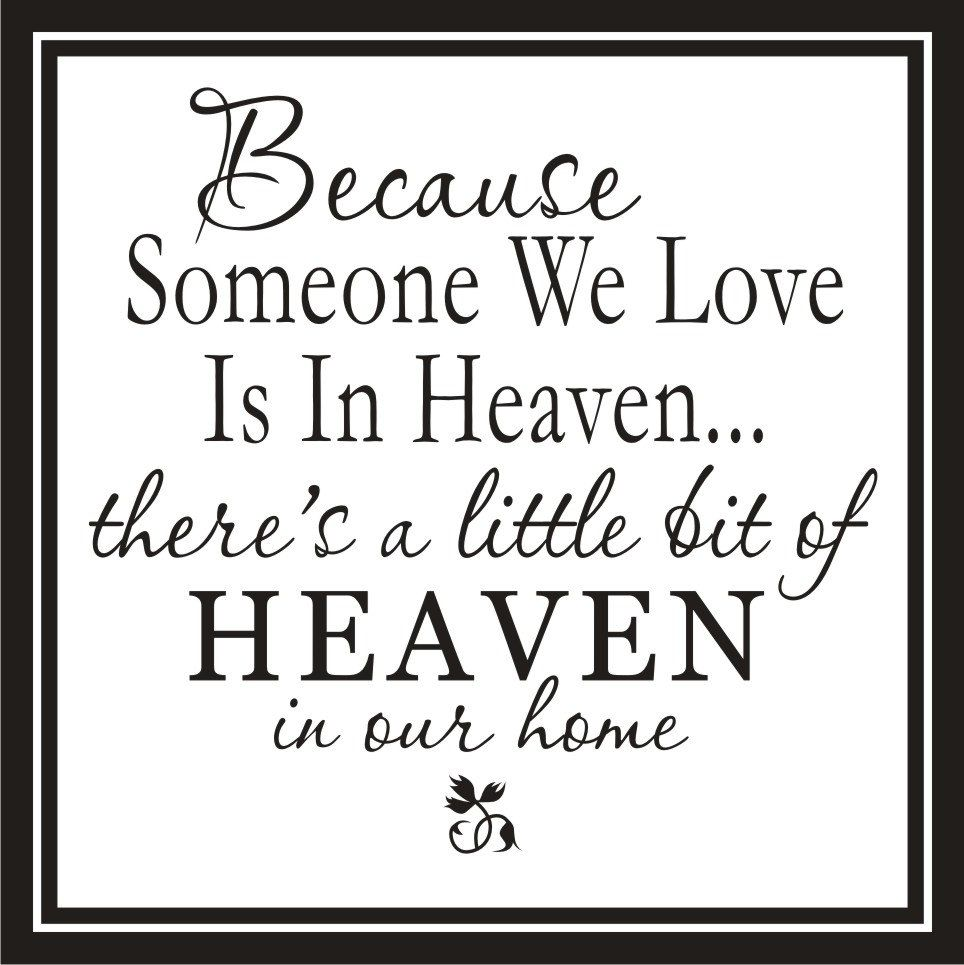 Because some one we love is in heaven Wall by Cajundecals