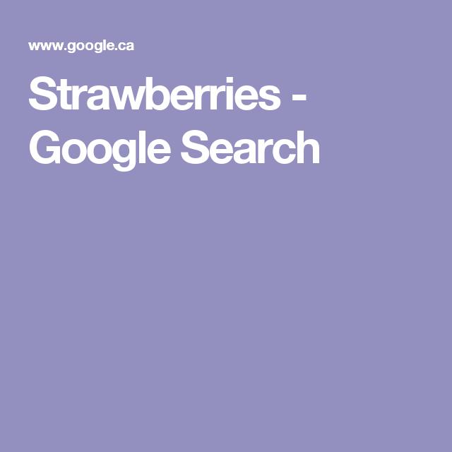 Strawberries - Google Search