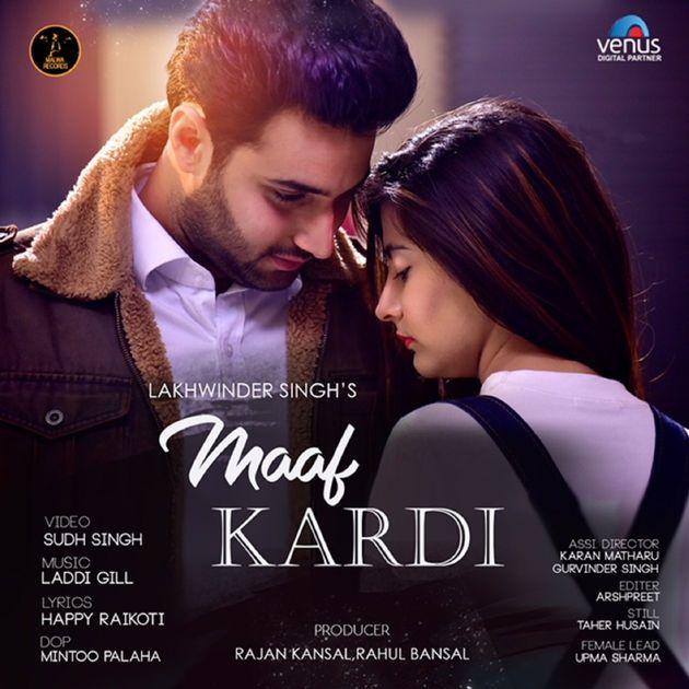 Maaf Kardi Lakhwinder Singh Djpunjab Io Track Maaf Kardi Singer Lakhwinder Singh Lyrics Happy Raikoti Music Mp3 Song Mp3 Song Download Songs
