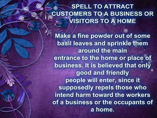 Spell To Attract Customers To A Business Or Visitors To A Home Items Needed Fine Powder Of Basil Leaves How To Attract Customers Spelling Attraction Spell