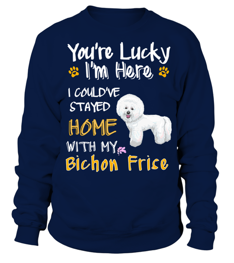 # Lucky Have Home With My Bichon Frise Dog .  HOW TO ORDER:1. Select the style and color you want:2. Click Buy it now3. Select size and quantity4. Enter shipping and billing information5. Done! Simple as that!TIPS: Buy 2 or more to save shipping cost!Lucky Have Home With My Bichon Frise DogThis is printable if you purchase only one piece. so dont worry, you will get yours.Guaranteed safe and secure checkout via:Paypal | VISA | MASTERCARD