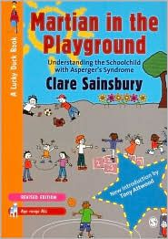 Martian in the Playground- Claire Sainsbury--- Aspergers and the Education System