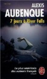 7 Jours A River Falls Alexis Aubenque Livres A Lire Livre Thriller