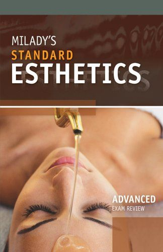 Exam Review For Milady S Standard Esthetics Advanced