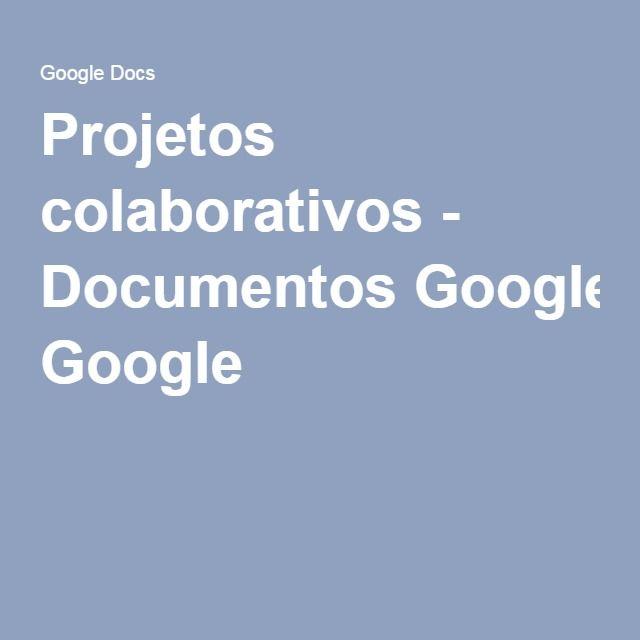 Projetos colaborativos - Documentos Google