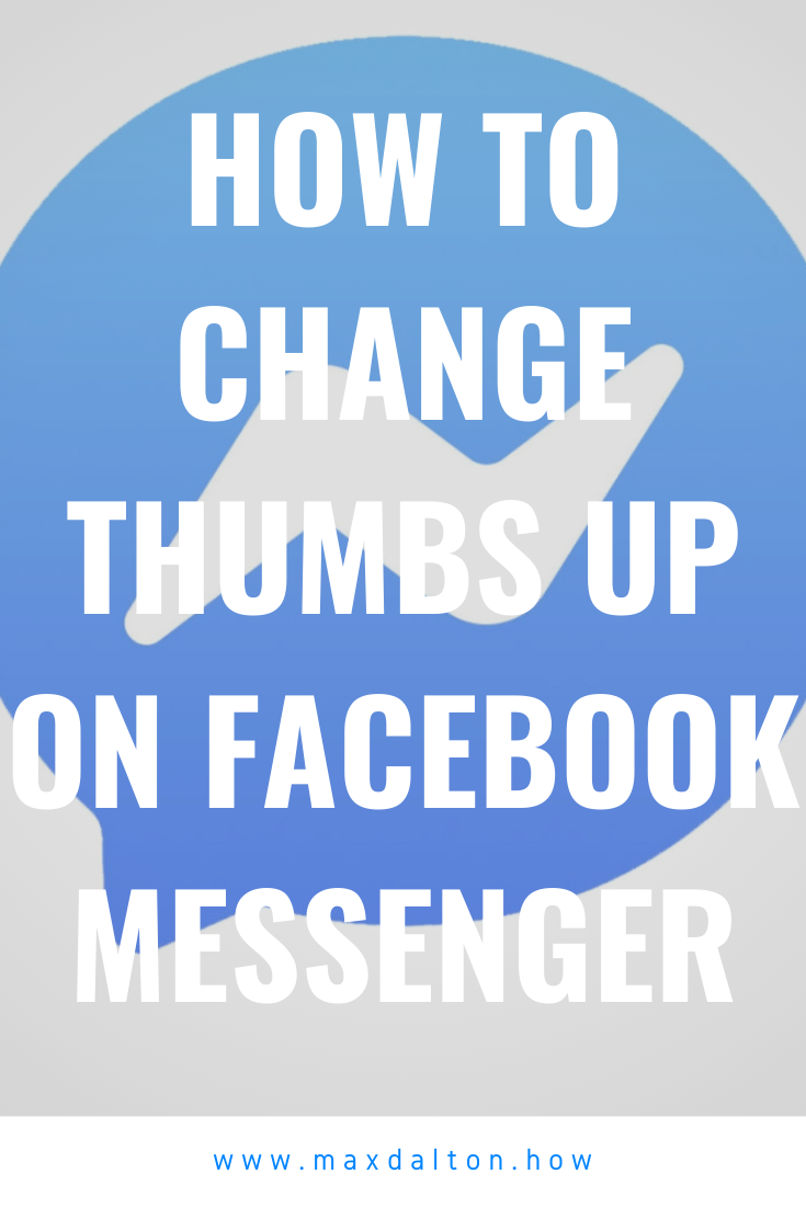 How To Change Thumbs Up On Facebook Messenger Facebook Messenger Facebook App Facebook