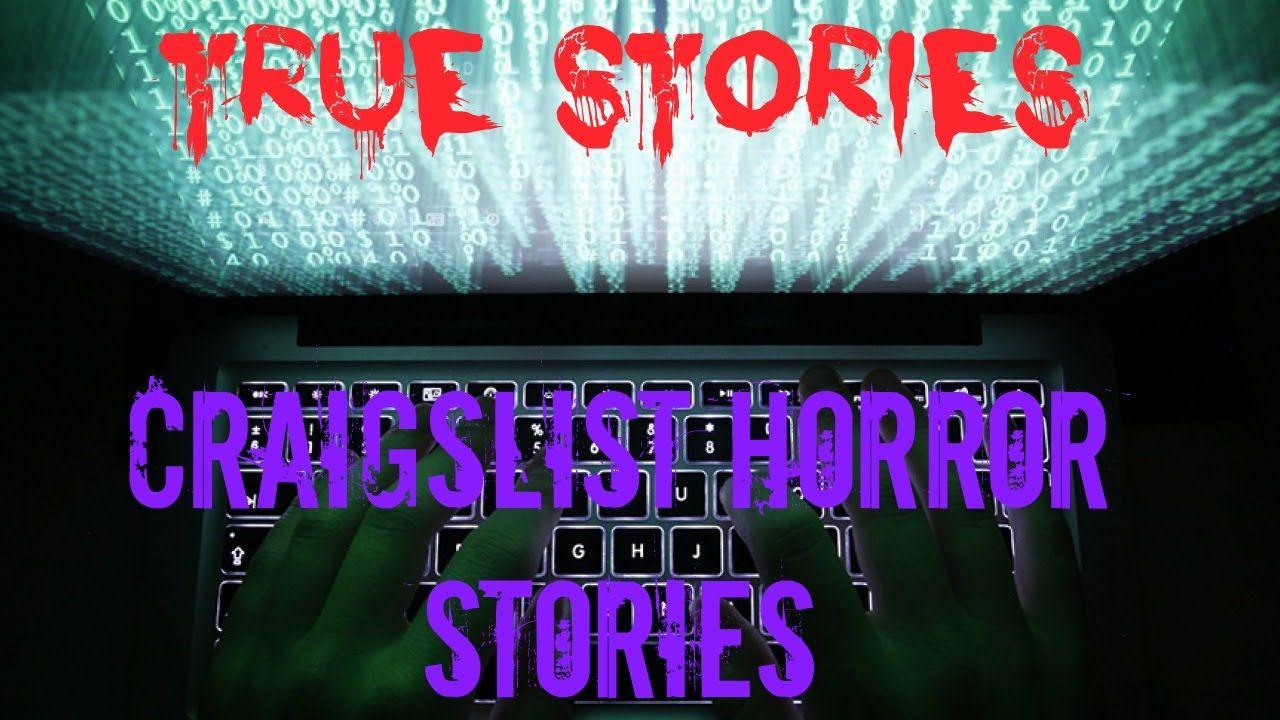 e46538cdc2 3 Craigslist Horror Stories