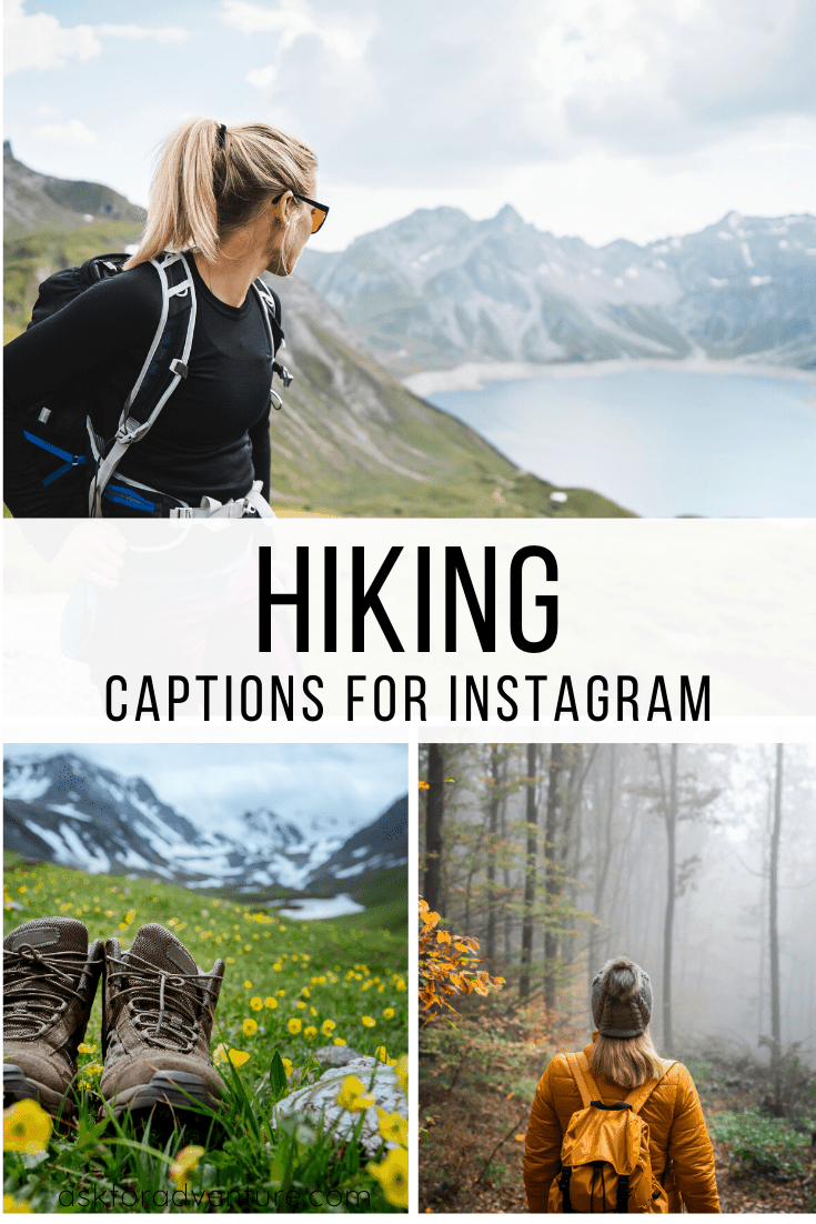 26 Good Instagram Captions For Hiking Pictures Ask For Adventure Hiking Picture Ideas Hiking Pictures Hiking Quotes Funny